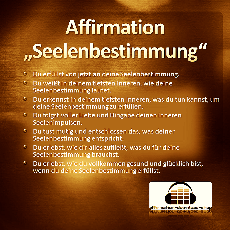 Affirmation Seelenbestimmung