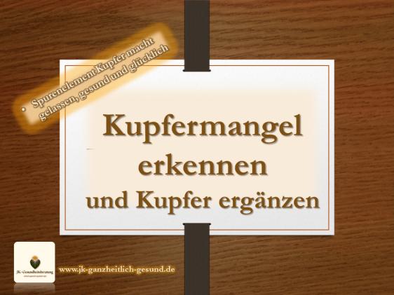 Kupfermangel erkennen jk-ganzheitlich-gesund.de