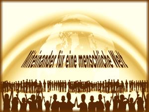 statt Pegida: Miteinader für eine menschliche Welt