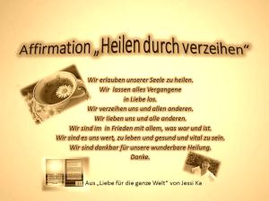 Affirmation Heilen durch Verzeihen vision-neue-welt.com