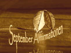 Affirmationen September 2015 vision-neue-welt.com