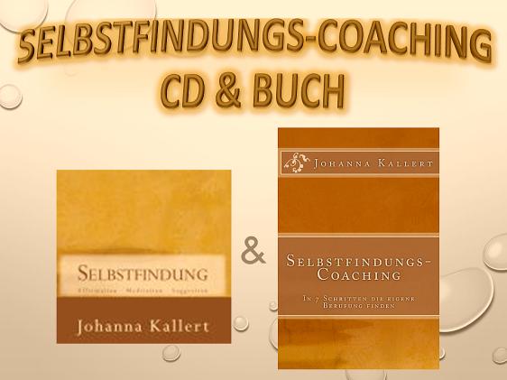 Selbstfindungs-Coaching Buch + CD von Johanna Kallert jk-ganzheitlich-gesund.de