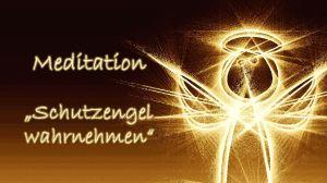 Meditation schutzengel wahrnehmen vision-neue-welt.com