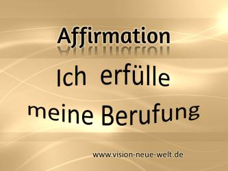 Affirmation Berufung vision-neue-welt.de