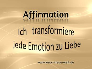 Affirmation Transformation vision-neue-welt.com