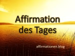 Affirmation des Tages affirmationen.blog